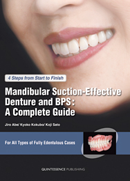 4Steps from Start to Finish Mandibular Suction-Effective Denture and BPS : A Complete Guide